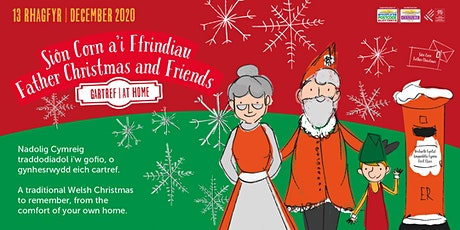 Siôn Corn a'i Ffrindiau: GARTREF | Father Christmas and Friends: AT HOME tickets