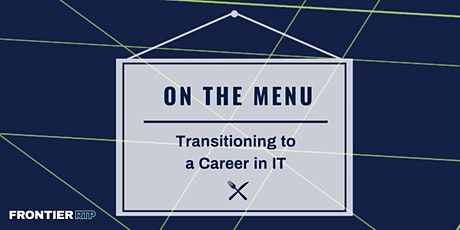 On the Menu: Transitioning to a Career in IT tickets