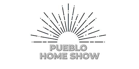 Pueblo Summer Home Show tickets