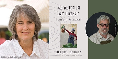 "Deborah Madison - ""An Onion in My Pocket,"" in Conversation with David Tanis tickets"