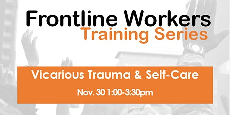 Frontline Workers Training Series - Vicarious Trauma & Self-Care  2020 tickets