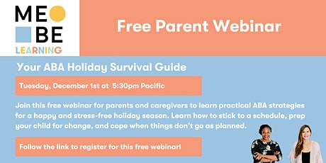 MeBe Learning Webinar: Your ABA Holiday Survival Guide tickets
