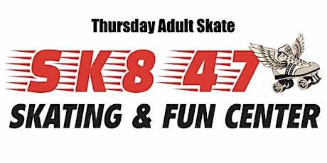 Thanksgiving Night THURSDAY Adult Skate Nov 26, 2020 8pm-12am (Sk8 47) tickets