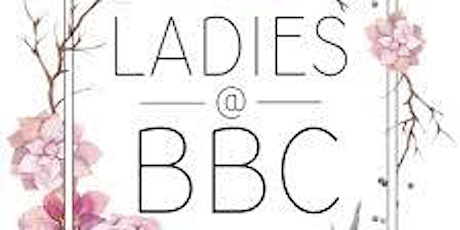 "Ladies @ BBC ""Truly Blessed"" - POSTPONED UNTIL JANUARY 2021 tickets"