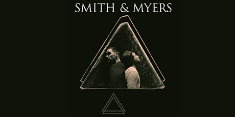 Smith & Myers Night 2 tickets