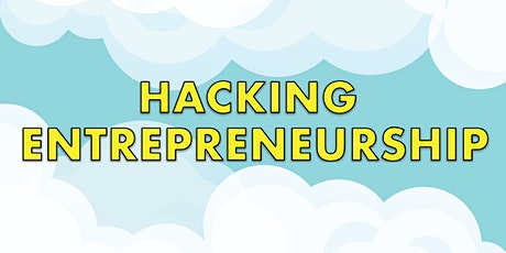 Fuel Your Future: Hacking Entrepreneurship 2021 tickets