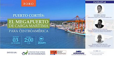 "FORO: ""Puerto Cortés: El Megapuerto de Carga Marítima para Centroamérica"" boletos"
