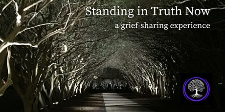 Standing in Truth Now: a grief-sharing experience tickets