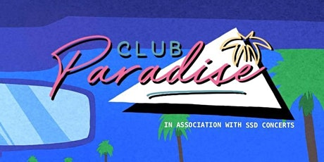 Club Paradise + supports + DJs tickets