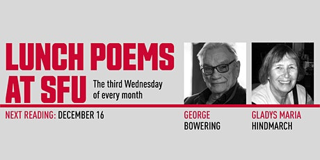Lunch Poems presents George Bowering & Gladys Maria Hindmarch tickets