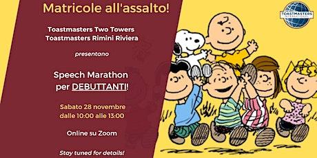 MATRICOLE ALL'ASSALTO! Speach Marathon per debuttanti! biglietti