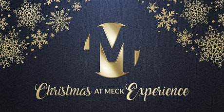 The Christmas at Meck Experience tickets