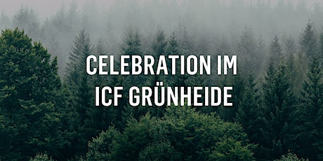 Celebration im ICF Grünheide Tickets