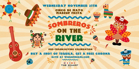 "Cinco de Mayo ""Makeup Fiesta!"": Sombreros On The River at The Wharf Miami tickets"