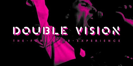 Double Vision – The Foreigner Experience tickets
