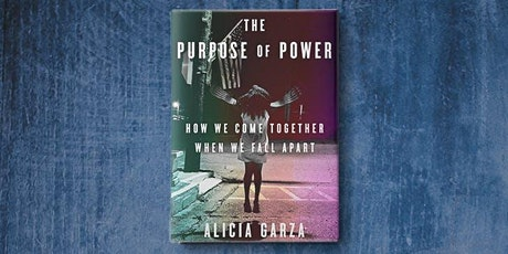 You Belong Here Book Club: The Purpose of Power by Alicia Garza tickets