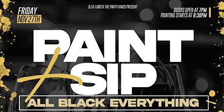 PAINT + SIP - ALL BLACK EVERYTHING! (BLACK FRIDAY!) tickets
