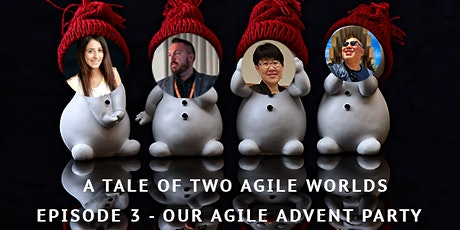A Tale of Two Agile Worlds - Episode 3 tickets