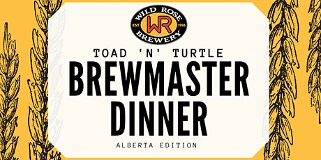 Toad 'n' Turtle + Wild Rose Brewmaster's Dinner tickets