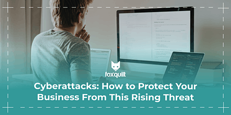 Cyberattacks: How to Protect Your Business From This Rising Threat tickets