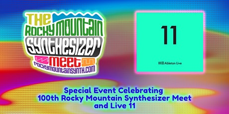 Special Event Celebrating 100th Rocky Mountain Synthesizer Meet and Live 11 tickets