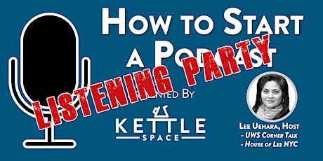 How To Start A Podcast Part 2: Listening Party tickets