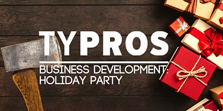 TYPROS Business Development: December Holiday Party! tickets