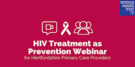 HIV Treatment as Prevention Webinar for Hertfordshire Primary Care Workers tickets