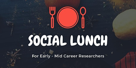 Social Lunch for Early-Mid Career Researchers tickets
