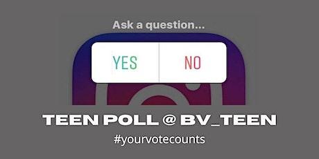 Teen Poll @ BV_teen tickets