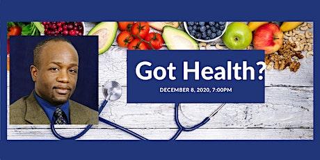 Got Health? tickets