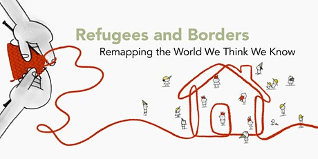 Refugees and Borders: Remapping the World We Think We Know tickets