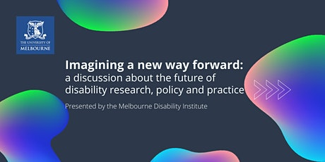 A New Way Forward: the future of disability research, policy and practice tickets