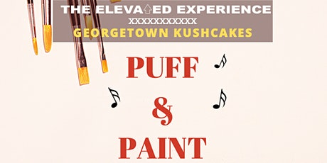 Elevate x Georgetown Kushcakes Puff & Paint tickets