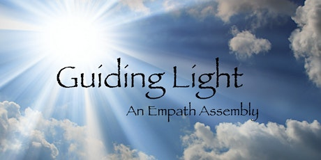 Guiding Light: An Empath Assembly tickets