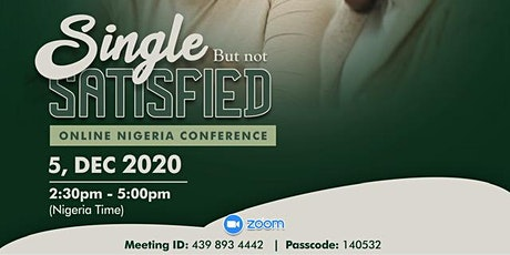 Single But NOT Satisfied - Online Nigeria Conference tickets