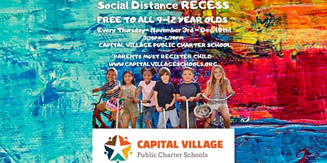 Social Distance Recess at Capital Village Public Charter School tickets