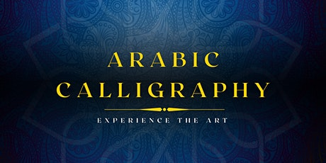 Arabic Calligraphy ~ Experience the Art  |  Interactive Online Workshop tickets
