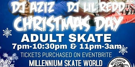 Christmas Adult Skate {#2} 11pm-3am tickets