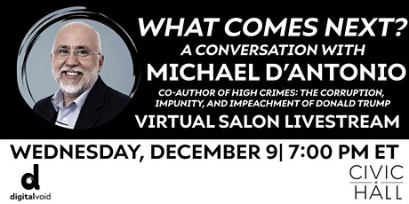 What Comes Next: A Live Virtual Salon with Michael D'Antonio tickets