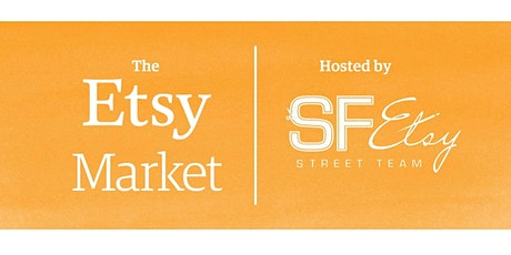 The Etsy Virtual Market Hosted by the SF Etsy Street Team 2020 tickets