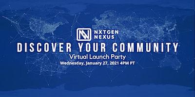 NXTGEN NEXUS VIRTUAL LAUNCH PARTY: Discover Your Community