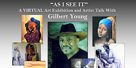 """As I See It"" A VIRTUAL Art Exhibition and Artist Talk with Gilbert Young tickets"