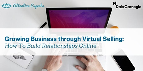 Growing Business through Virtual Selling: How to Build Relationships Online tickets