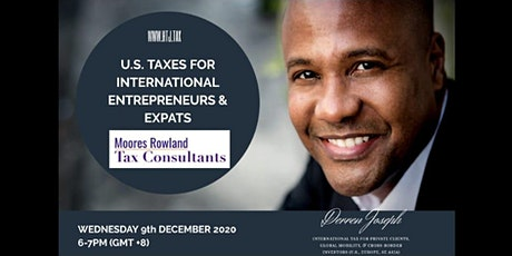 U.S. TAXES FOR INTERNATIONAL ENTREPRENEURS AND EXPATS (WEBINAR) tickets