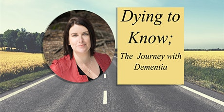 Dying to Know; Dementia Talk tickets