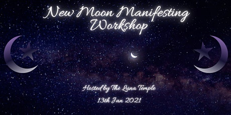 New Moon Manifesting! Leave behind 2020 and manifest your hearts desires tickets