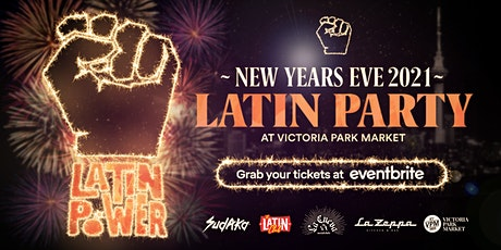 Latin Power NYE 2021 Party | 31 DEC at Victoria Park Market tickets