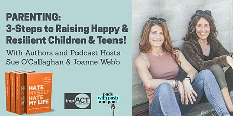PARENTING: 3 -STEPS TO  RAISING HAPPY AND RESILIENT CHILDREN & TEENS
