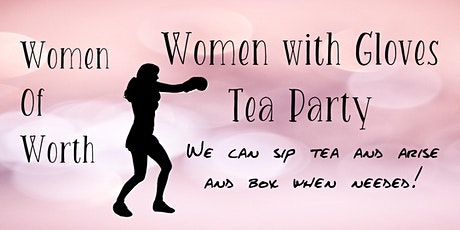 Women of Worth Tea Party | Women With Gloves tickets